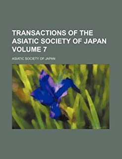 Transactions of the Asiatic Society of Japan Volume 7