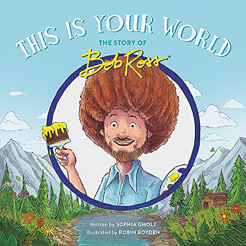 This Is Your World: The Story of Bob Ross