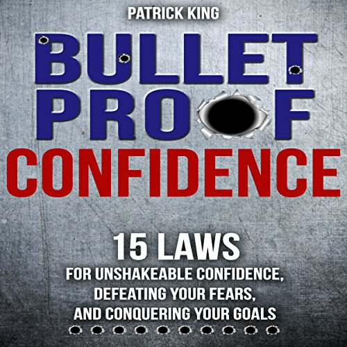 Bulletproof: 15 Laws for Unshakeable Confidence, Defeating Your Fears, and Conquering Your Goals cover art