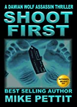 Shoot First: Damian Wolf, Assassin (Damian Wolf, Assassin Seies Book 2)