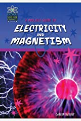 A Project Guide to Electricity and Magnetism (Physical Science Projects for Kids) Library Binding