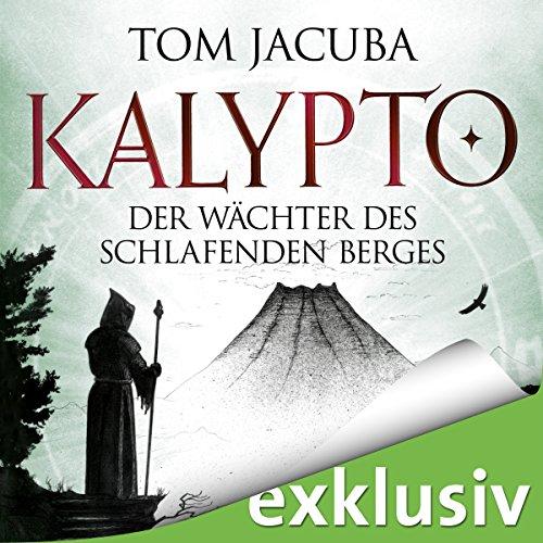 Der Wächter des schlafenden Berges (Kalypto 3) Titelbild