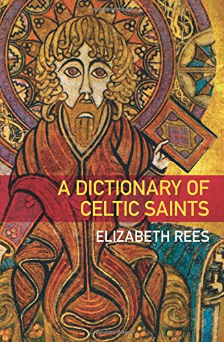 A Dictionary of Celtic Saints
