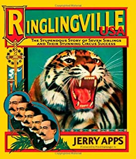 Ringlingville USA: The Stupendous Story of Seven Siblings and Their Stunning Circus Success