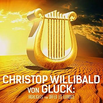 Christop Willibald von Gluck: Highlights from Orfeo ed Euridice
