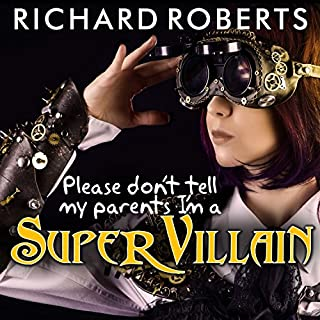 Please Don't Tell My Parents I'm a Supervillain audiobook cover art
