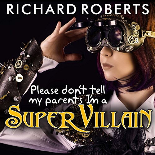 Please Don't Tell My Parents I'm a Supervillain cover art