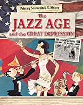 The Jazz Age and the Great Depression (Primary Sources in U.S. History)