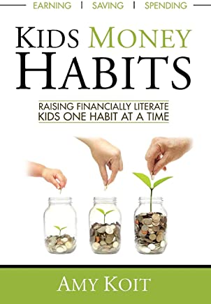 Kids Money Habits: Raising Financially Literate Kids One Habit At A Time