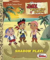Shadow Play! (Disney Junior: Jake and the Never Land Pirates) (Little Golden Book)