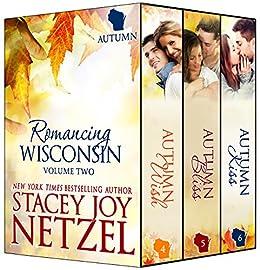 Romancing Wisconsin Volume II : Autumn Boxed Set (Romancing Wisconsin Boxed Sets Book 2) by [Stacey Joy Netzel]