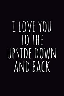 I Love You to the Upside Down and Back: Ruled 6x9 100 Pages