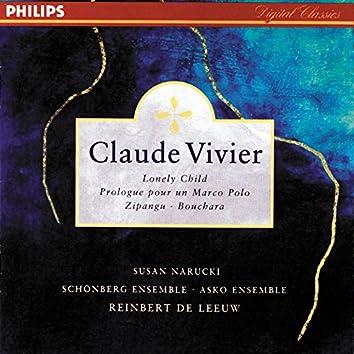 Vivier: Lonely Child; Prologue pour un Marco Polo; Bouchara; Zipangu