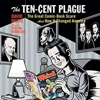 The Ten-Cent Plague     The Great Comic-Book Scare and How It Changed America              By:                                                                                                                                 David Hajdu                               Narrated by:                                                                                                                                 Stefan Rudnicki                      Length: 11 hrs and 49 mins     636 ratings     Overall 4.0