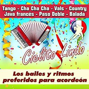 Cielito Lindo - Los Bailes Y Ritmos Preferidos Para Acordeón (Tango - Cha Cha Cha - Vals - Country - Java Francés - Paso Doble - Balada)