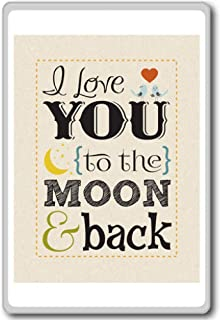 I Love You To The Moon And Back - Motivational Quotes Fridge Magnet