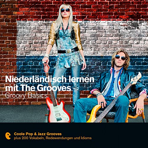 Couverture de Niederländisch lernen mit The Grooves - Groovy Basics