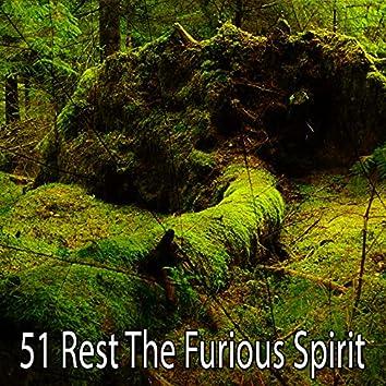 51 Rest the Furious Spirit