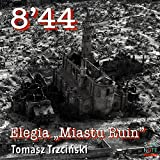 8'44, Elegia, Miastu Ruin