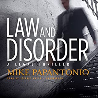 Law and Disorder     A Legal Thriller              By:                                                                                                                                 Mike Papantonio                               Narrated by:                                                                                                                                 Jeffrey Kafer                      Length: 7 hrs and 53 mins     20 ratings     Overall 4.4