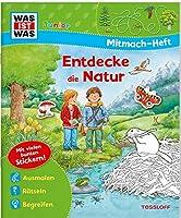 WAS IST WAS Junior Mitmach-Heft Natur entdecken: Spiele, Raetsel, Sticker