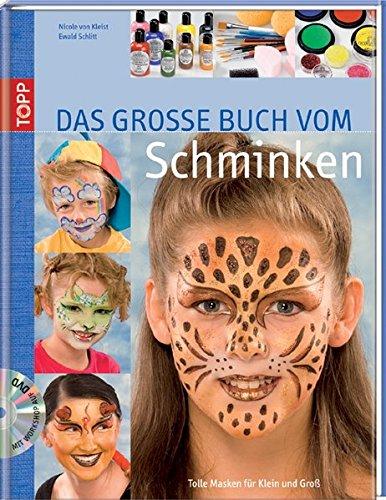 Das grosse Buch vom Schminken: Das neue Schminkbuch mit komplettem Workshop auf DVD