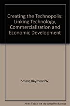 Creating the Technopolis: Linking Technology Commercialization and Economic Development