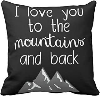 Emvency Throw Pillow Cover I Love You To the Mountains and Back Quote Decorative Pillow Case Home Decor Square 18 x 18 Inch Cushion Pillowcase