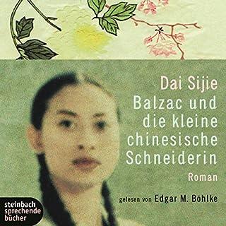 Balzac und die kleine chinesische Schneiderin                   Autor:                                                                                                                                 Dai Sijie                               Sprecher:                                                                                                                                 Edgar M. Böhlke                      Spieldauer: 5 Std. und 26 Min.     7 Bewertungen     Gesamt 4,6