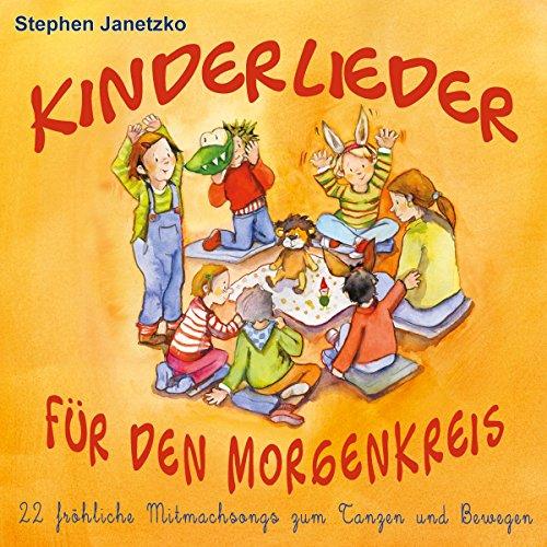 Kinderlieder für den Morgenkreis: 22 fröhliche Mitmachsongs zum Tanzen und Bewegen