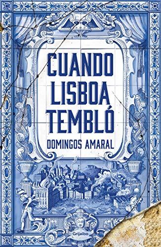 Cuando Lisboa tembló (Novela histórica)