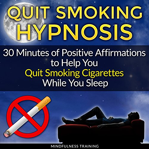 Quit Smoking Hypnosis: 30 Minutes of Positive Affirmations to Help You Quit Smoking Cigarettes While You Sleep cover art