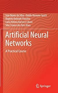 Artificial Neural Networks: A Practical Course