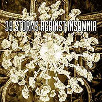 39 Storms Against Insomnia