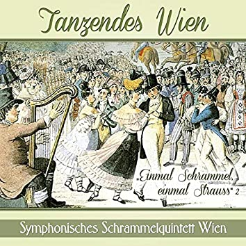 Tanzendes Wien - Einmal Schrammel, einmal Strauss, 2