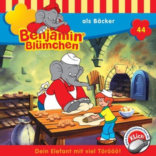 Benjamin als Bäcker (Benjamin Blümchen 44) cover art