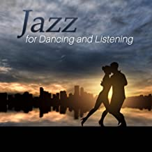 Jazz for Dancing and Listening - Smooth & Cool Jazz Music, Love Songs and First Dances, Classy Background Music for Lounge Mood