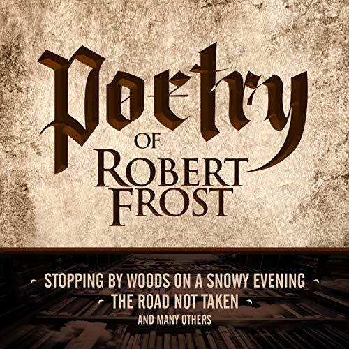 Couverture de Poetry of Robert Frost: Stopping by Woods on a Snowy Evening, the Road Not Taken and Many Others