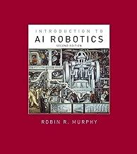 Introduction to AI Robotics (Intelligent Robotics and Autonomous Agents series)
