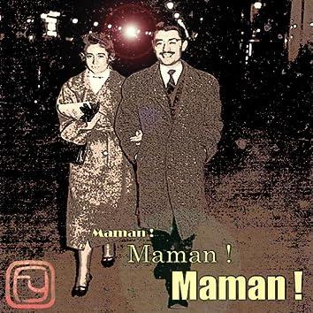 Maman ! Maman ! Maman !