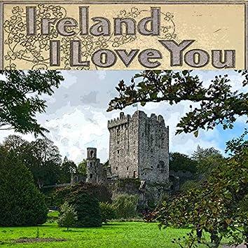 Ireland, I love you