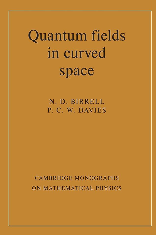 環境に優しい無傷経験者Quantum Fields in Curved Space (Cambridge Monographs on Mathematical Physics)