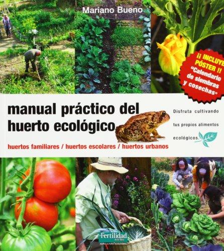 Manual práctico del huerto ecológico: huertos familiares,