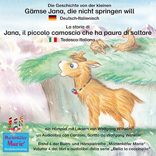 Die Geschichte von der kleinen Gämse Jana, die nicht springen will: Deutsch-Italienisch / La storia di Jana, il piccola camoscio che ha paura di saltare: Tedesco-Italiano audiobook cover art