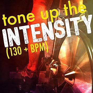 Tone up the Intensity (130+ BPM)