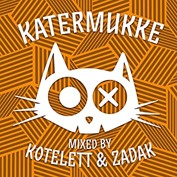 Katermukke Compilation 010 mixed by Kotelett & Zadak