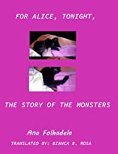 For Alice, tonight, the story of monsters (English Edition)