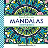 Hand-Drawn Mandalas Coloring Book, Volume Two: An Adult Coloring Book for Stress-Relief, Relaxation, Meditation and Creativity (Jenean Morrison Adult Coloring Books)