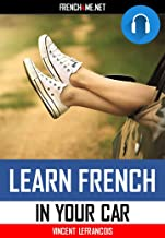 Audiobook - Learn 1000 French Phrases in your car (4 hours 53 minutes) - Vol 1: Just relax and listen - Repeat and memorize 1000 key French phrases