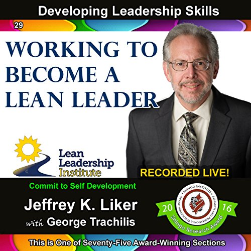 Developing Leadership Skills 29: Working to Become a Lean Leader audiobook cover art